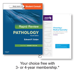 Receive Rapid Review Pathology or Choosing a Medical Specialty Guide free with 3- or 4-year membership.